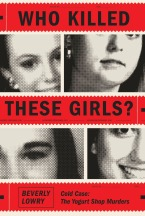 who-killed-these-girls-beverly-lowry