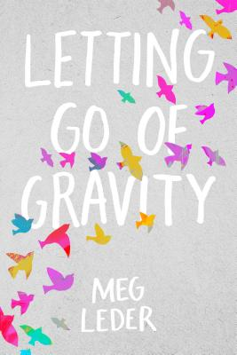 LETTING GO OF GRAVITY'